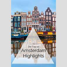 Die Top 10 Amsterdam Sehenswürdigkeiten In 2019