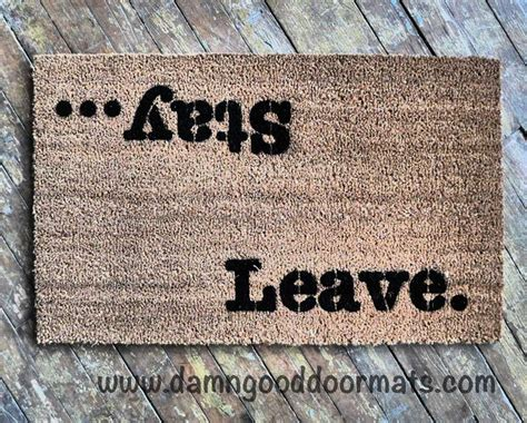 Doormat Leave by Stay Leave Welcome Unwelcome Doormat Rude Unwelcome