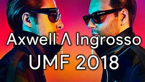 Axwell Λ Ingrosso – Live Ultra Music Festival UMF Miami 2018 (Live Tracklist) YouTube