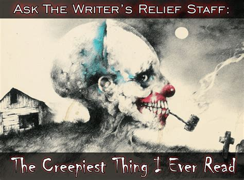 Ask The Writer's Relief Staff The Creepiest Thing I Ever Read  Writer's Relief, Inc