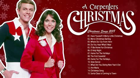 Or browse results titled : Best Christmas Songs Of The Carpenters 2018-The Carpenters Christmas Greatest Hit - YouTube