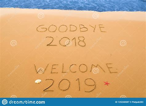 Goodbye 2018 And Welcome 2019 Written In The Sand Stock