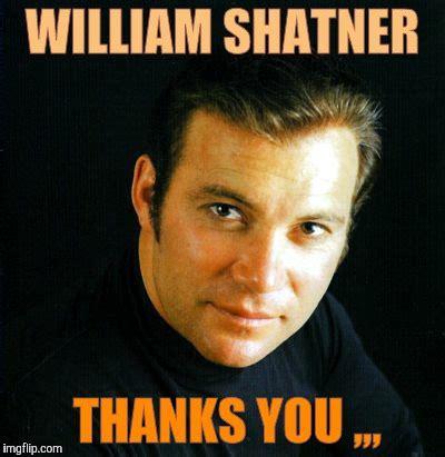 William Shatner Meme - shatner would like to say imgflip
