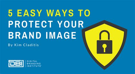 5 Easy Ways To Protect Your Brand Image  Digital Branding