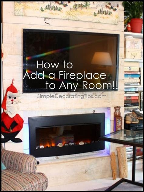 add fireplace to home add a fireplace to any room