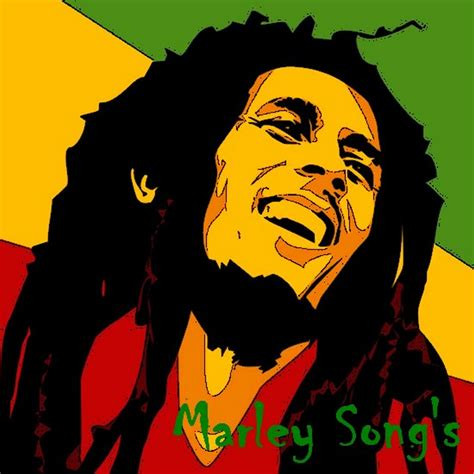 The Best Bob Marley Songs by Bob Marley Quotes Quotesgram