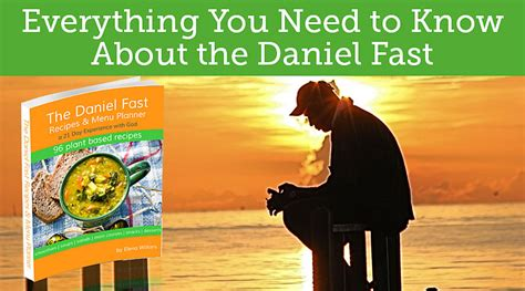 Everything You Need To Know About The Daniel Fast