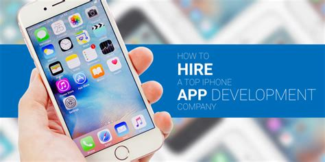 iphone app development how to hire a top iphone app development company ios