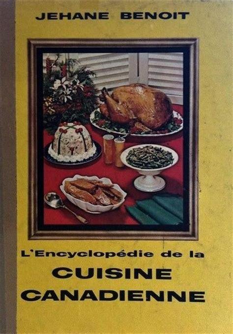 cuisine canadienne l 39 encyclopédie de la cuisine canadienne jehane benoît