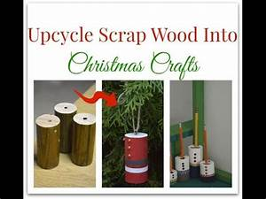 How to Upcycle Wood Into Christmas Gifts and Ornaments