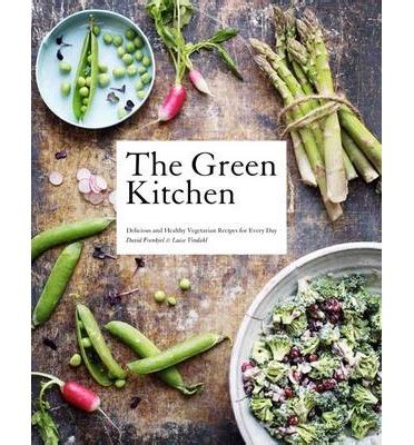green green organic kitchen the green kitchen recipe book ripe 3992