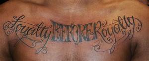 Loyalty Before Loyalty Tattoo On Chest | Tattoos and ...