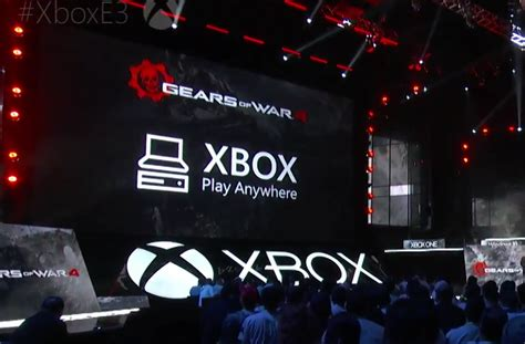 xbox play anywhere xbox one s project scorpio and that play anywhere everything microsoft revealed at e3