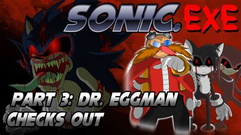 sonic exe part 3 dr eggman checks out finale