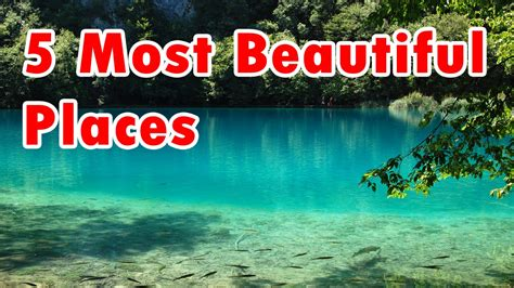 Top 5 Most Beautiful Places In The World Top Amazing