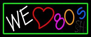 I Love 80s Neon Signs Every Thing Neon