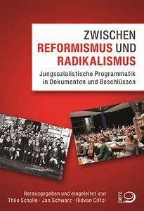 Zwischen Reformismus Und Radikalismus  Thilo Scholle    Jan