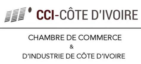 cci chambre de commerce chambre de commerce et d industrie de c 244 te d ivoire