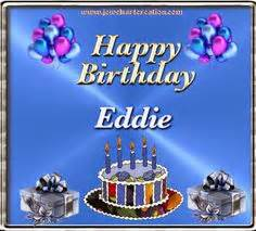 Happy Birthday Eddie Images 1000 Images About Birthday On Happy