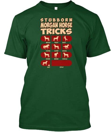 shirt horse funny stubborn morgan tagless tricks tee popular shirts