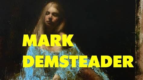 MARK DEMSTEADER - ARTIST SPOTLIGHT - YouTube
