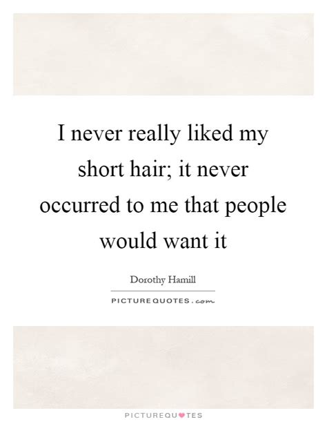 My Short Hair Quotes