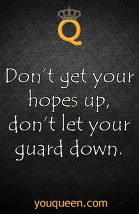 Dont Keep Your Hopes Up Quotes