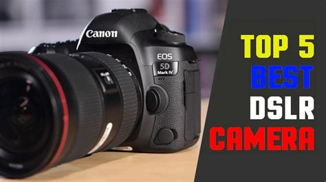 Top 5 Best Dslr Camera Worth In 2019 For Photography