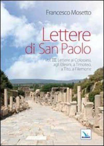 lettere san paolo lettere di san paolo 3 lettere ai colossesi agli efesini