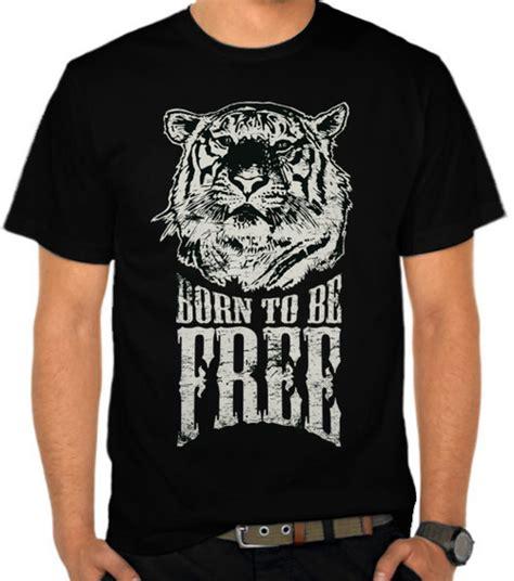 Kaos Lukis Harimau 5 jual kaos born to be free harimau satubaju