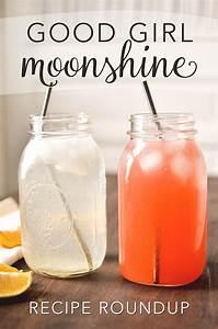 Good Girl Moonshine Recipe Roundup - MamaShireMamaShire