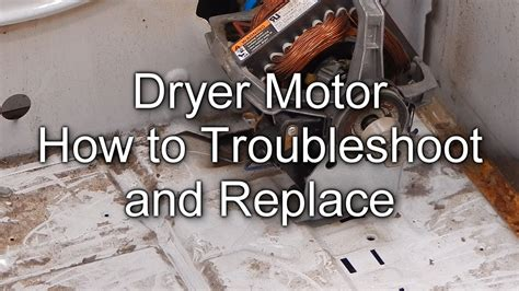How To Troubleshoot And Replace Your Dryer Motor Youtube