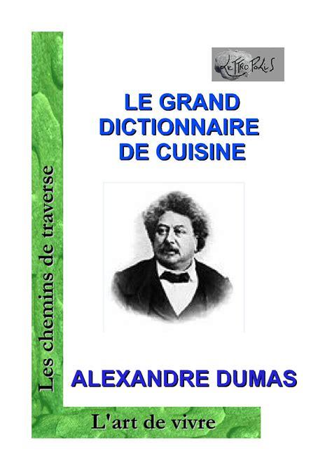 le grand dictionnaire de cuisine d alexandre dumas