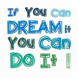 If You Can Dream It You Can Do It Digital Art by Gina Dsgn
