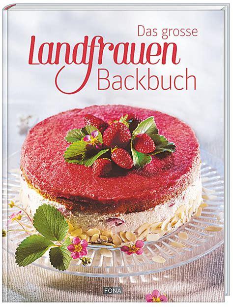 Das Grosse Landfrauen-backbuch Buch Portofrei Bei Weltbild.ch
