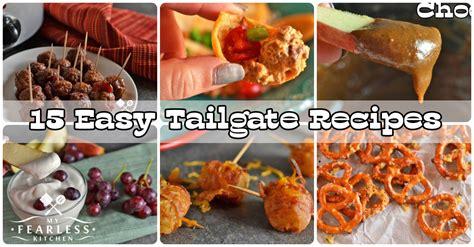 easy tailgate recipes 15 easy tailgate recipes my fearless kitchen