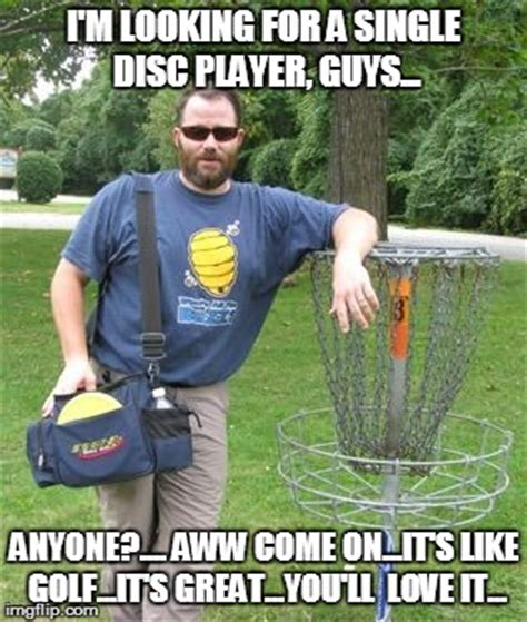 Disc Golf Memes - image tagged in douchebag disc golfer imgflip