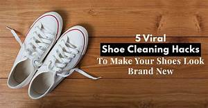 5, Diy, Shoe, Cleaning, Hack, That, Will, Give, Your, Shoes, Second, Life