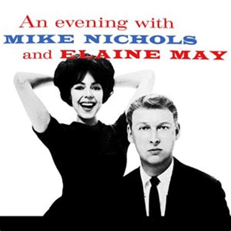 mike nichols and elaine may youtube mike nichols and elaine may free listening videos