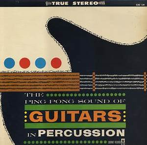 Unearthed In The Atomic Attic: Ping Pong Sound Of Guitars ...
