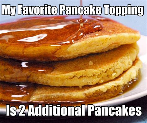 Pancake Meme - pancake toppings funny pictures quotes memes jokes