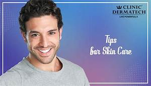 Guide To Male Skin Care Treatments  U2013 What Every Guy Needs