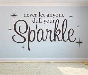 never let anyone dull your sparkle wall decal vinyl With perfect reflective wall decals ideas to sparkle your rooms
