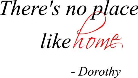Wizard Of Oz Quotes Home Sweet Home