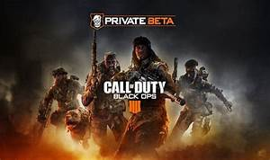 Black Ops 4 Free Beta Codes How Do I Get A Call Of Duty