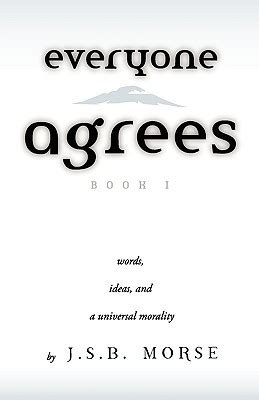 agrees book  words ideas   universal morality  jsb morse