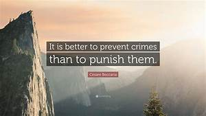 "Cesare Beccaria Quote: ""It is better to prevent crimes ..."