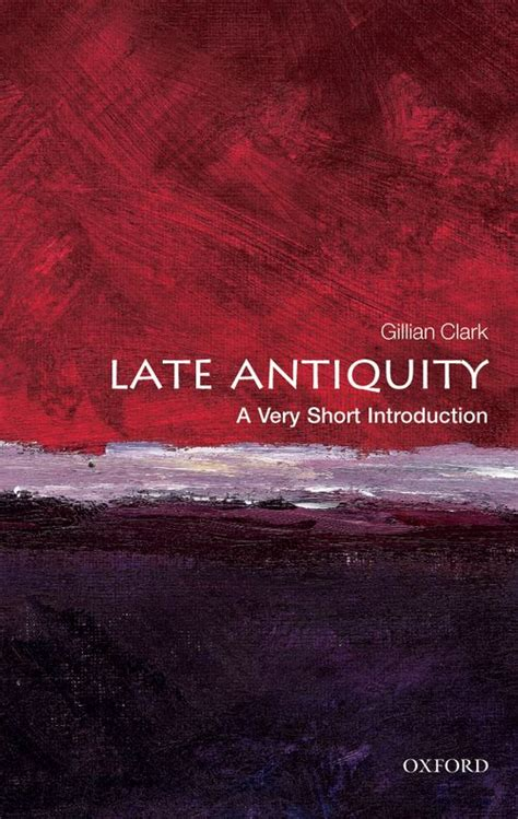 Late Antiquity A Very Short Introduction Oxford