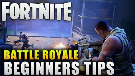 fortnite guide fortnite battle royale beginners tips