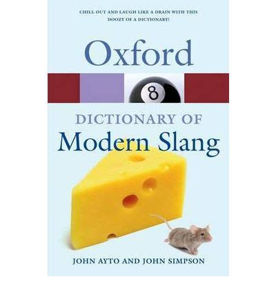 oxford dictionary of modern slang ayto 9780199232055